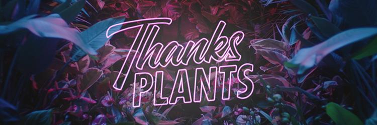 Thanks Plants campaign 2021