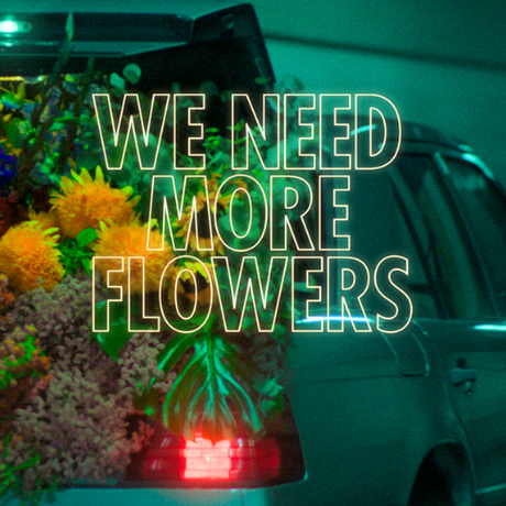 We Need More Flowers