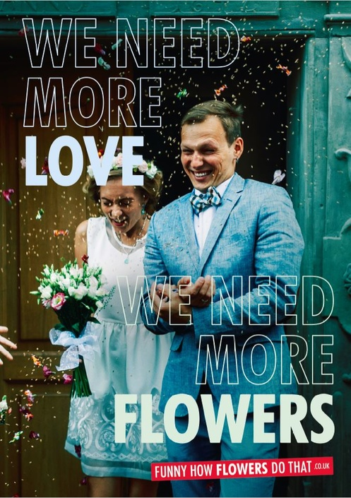 We need more flowers - Love